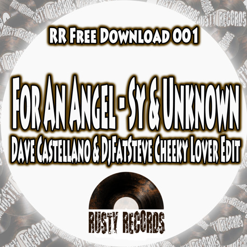 Sy & Unknown - For an Angel (Rustry Records Cheeky Lover Edit) *** FREE DOWNLOAD ***