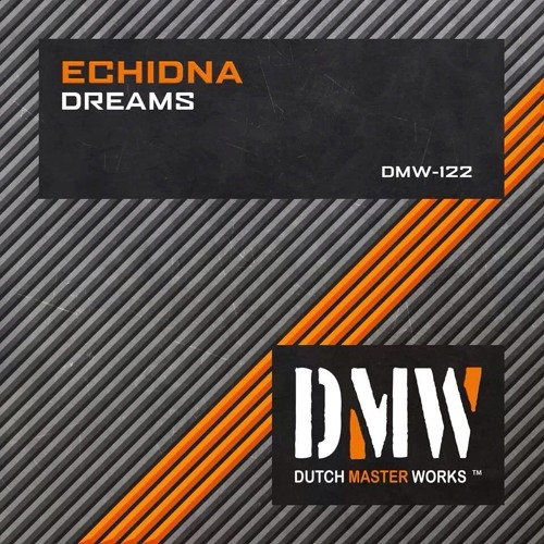 Echidna - Dreams (Original Mix)