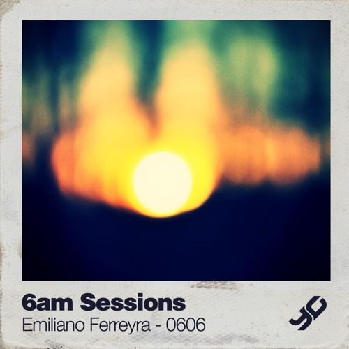 6am Sessions // Emiliano Ferreyra - 0606