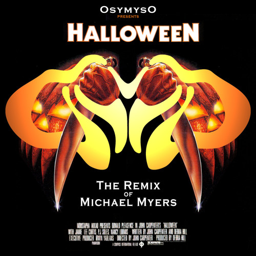 halloween the remix of michael myers by osymyso osymyso free listening on soundcloud - Halloween Theme Remix