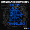 Dannic & Sick Individuals - Blueprint (OUT NOW!)