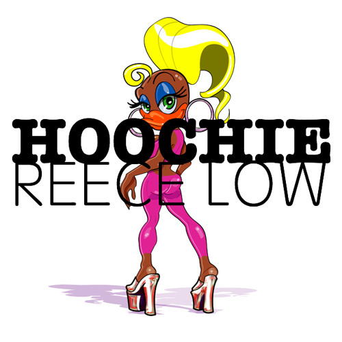 Reece Low - Hoochie (Original Mix) *Free Download*