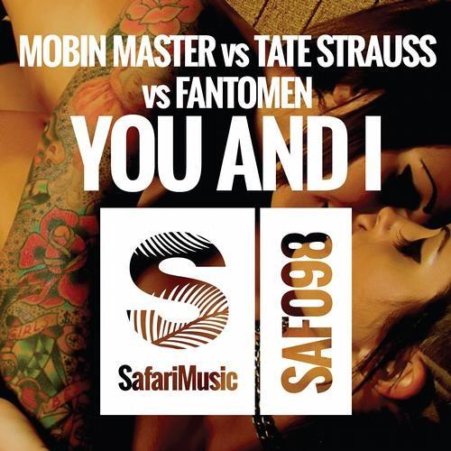 Mobin Master VS Tate Strauss VS Fantomen - You And I (Dirty Ducks Remix) [Safari Music]