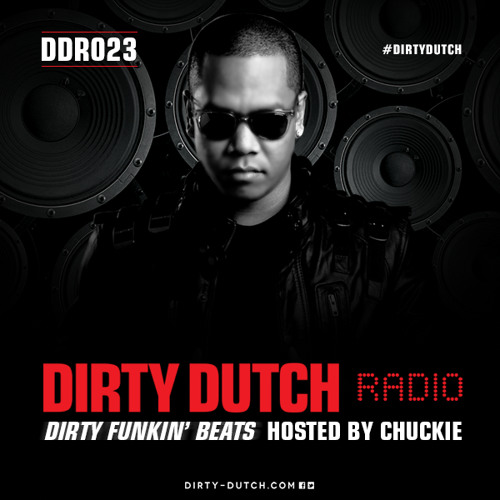 DDR023 - Dirty Dutch Radio by Chuckie