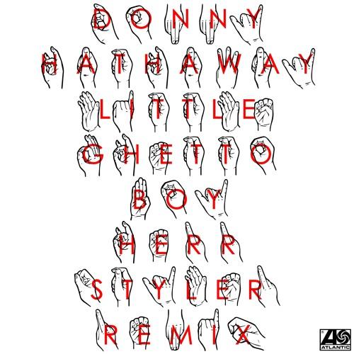 Donny Hathaway - Little Ghetto Boy (Herr Styler remix)