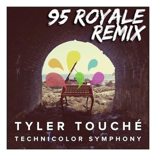 Tyler Touché - Technicolor Symphony (95 Royale Remix)