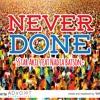 Nadia Batson & 5Star Akil - Never Done