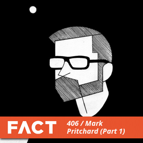 FACT mix 406 - Mark Pritchard (Part 1 & 2)