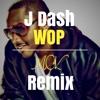 JDash - Wop (M.O.K Trap Remix)