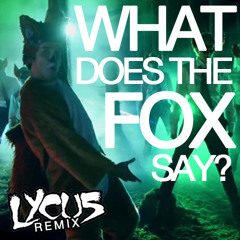 Ylvis - What Does The Fox Say (Lycus Remix) FREE DOWNLOAD