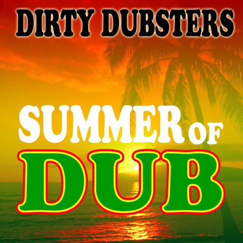 Dirty Dubsters ft Clinton Sly - Summertime Vibes
