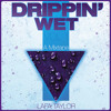 Drippin' Wet Vol 1 - A Mixtape