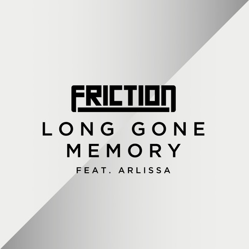 Friction (ft. Arlissa) - Long Gone Memory (Ulterior Motive Remix)