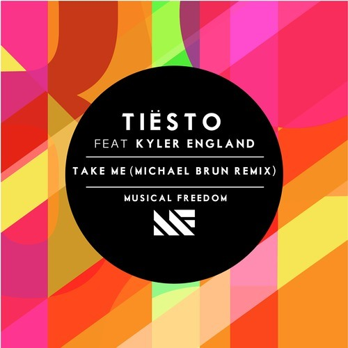 Tiesto ft. Kyler England - Take Me (Michael Brun Remix)*OUT NOW*