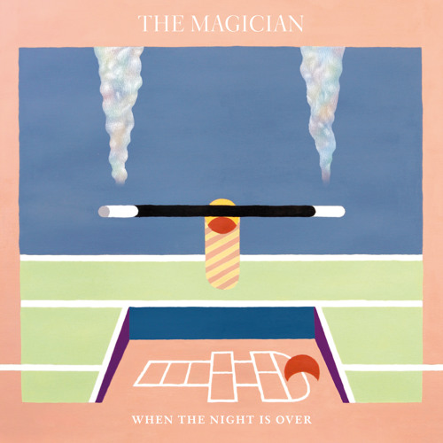 """The Magician : """"When The Night Is Over"""" feat. Newtimers (Arches Remix)"""