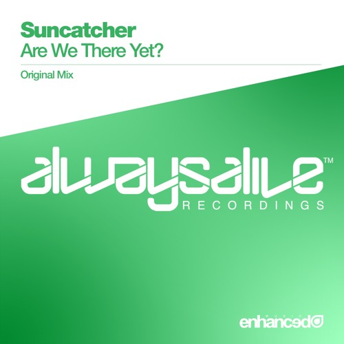 Suncatcher - Are We There Yet? (Original Mix) [OUT NOW]