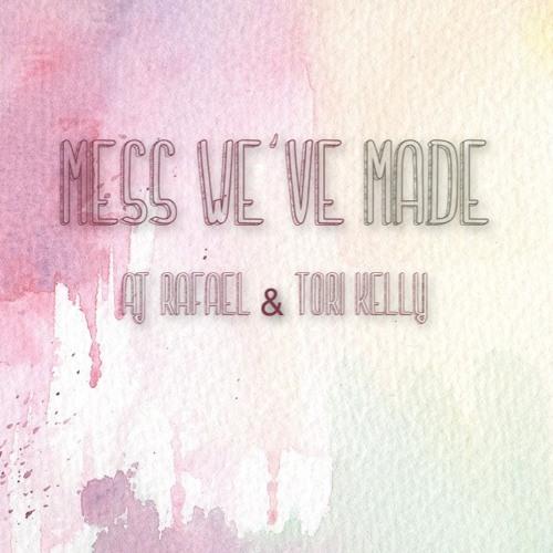 Mess We've Made - AJ Rafael & Tori Kelly (Cover)