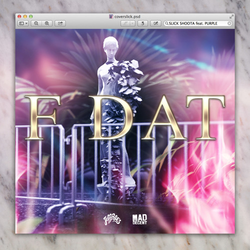 Slick Shoota - F Dat ft. Purple + DJ Hoodboi x Djemba Djemba RMX [preview]