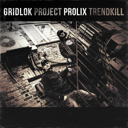 Gridlok and Prolix - PROJECT TRENDKILL LP - Official Preview