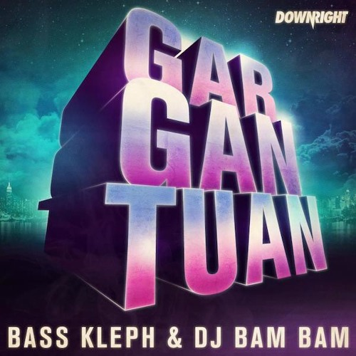 Bass Kleph & DJ Bam Bam - Gargantuan (Teaser) [Out Now]