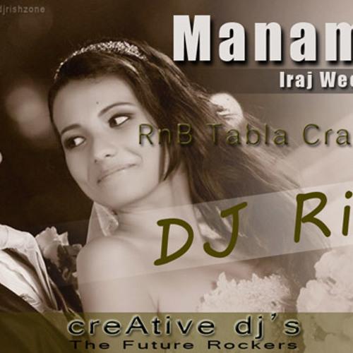 Manamali RnB Tabla Crash Mix - DJ Rish(www.djrishonline.tk)