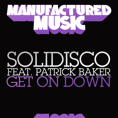 Solidisco (feat. Patrick Baker) - Get On Down (Original Mix)