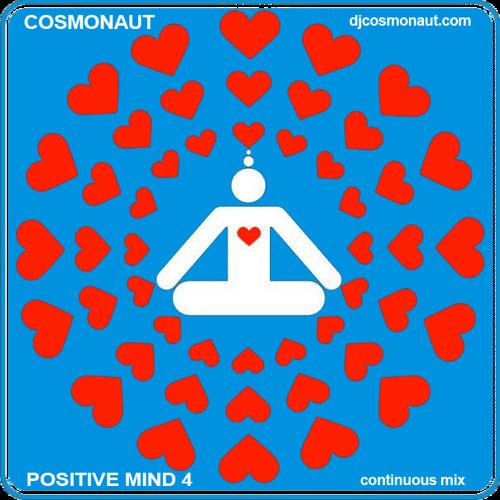 Cosmonaut - Positive Mind 4 (mix)