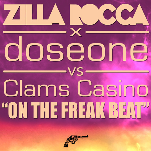 Zilla Rocca vs. Clams Casino - On the Freak Beat (ft. Dose One)
