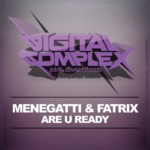Menegatti & Fatrix - Are U Ready [OUT NOW]