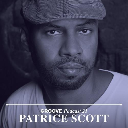Patrice Scott - Groove Podcast (Sept 2013)