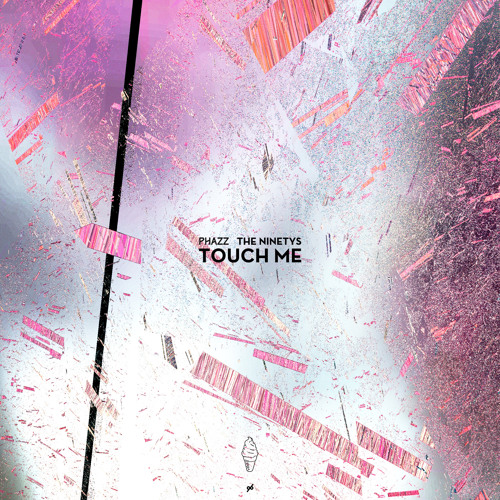 Phazz x The Ninetys - Touch Me
