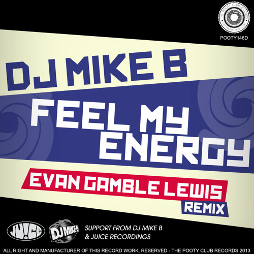 Dj Mike B - Feel My Energy (Evan Gamble Lewis Official Remix)