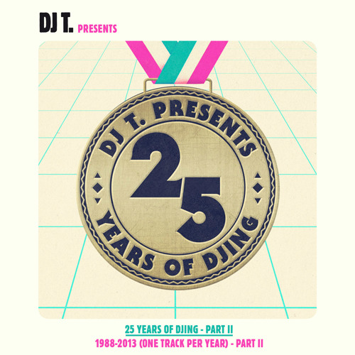 DJ T. Presents 25 Years Of DJing Part 2.1 Mix