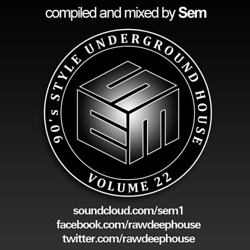 Sem 90 39 s style underground house vol 22 by sem sem for Classic underground house music 90s