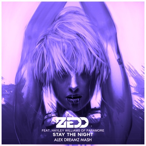 Stay The Night (Alex Dreamz Mash)