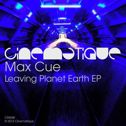 Max Cue - Leaving Planet Earth (edit)