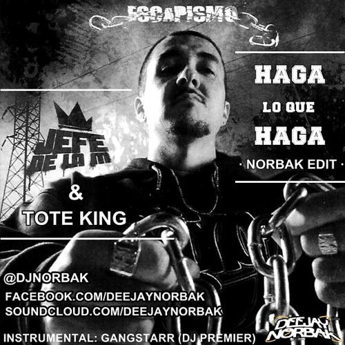 Tote King & Jefe de la M - Haga lo que Haga (Norbak Mix-Edit)