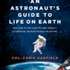 An Astronaut's Guide to Life on Earth by Col. Chris Hadfield, Read by the Author - Audiobook Excerpt