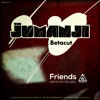 The Jumanji feat Betacut  - Friends (IncubeRemix) (ElektroshokRecords)(ESROU071)(Clip)