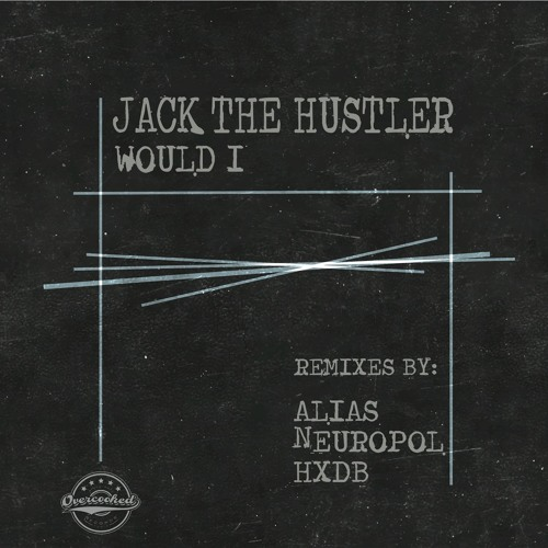Jack The Hustler - Would I (NEUROPOL REMIX) OUT NOW