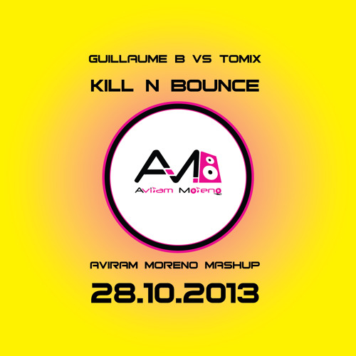 (Guillaume B vs ToMix - Kill N Bounce (Aviram Moreno Mashup 2K13 ★ BUY = FREE DOWNLOAD ★
