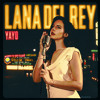 Lana Del Rey - Yayo (Original Edit)