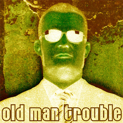 Old Man Trouble Podcast Skywalker FM 20131026