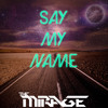 Download The Mirage - Say My Name Ft. Sean & Linda Mp3