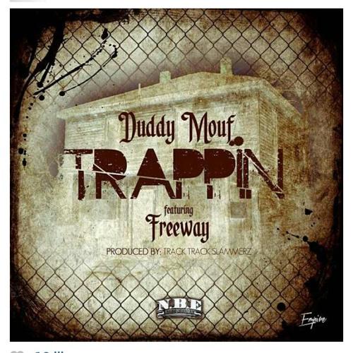 Duddy Mouf ft. Freeway - Trappin