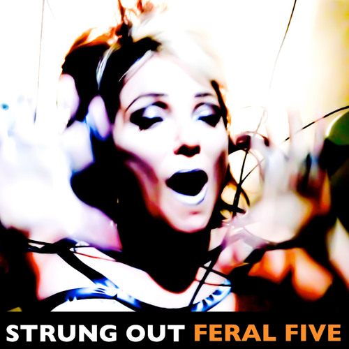 FERAL FIVE - Strung Out