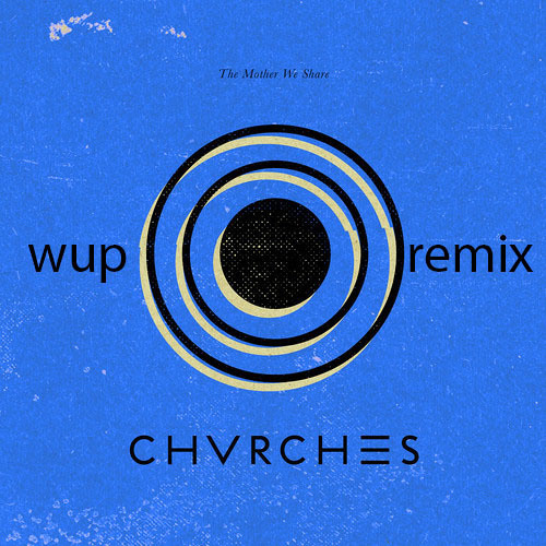 Chvrches - The Mother We Share (Armero Remix)