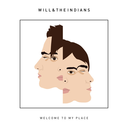WILL AND THE INDIANS - Welcome To My Place