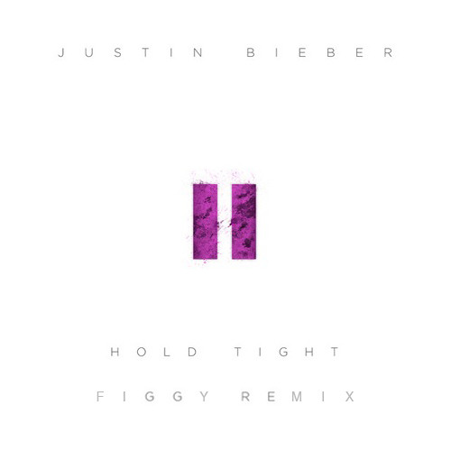 Justin Bieber - Hold Tight (Figgy Remix)