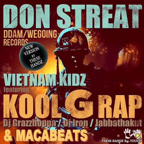 DON STREAT ft KOOL G RAP, MACABEATS - VIETNAM KIDZ (THESE HANDZ Re-TOUCH)